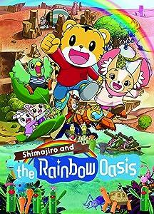 English movie single link downloads Shimajiro and the Rainbow Oasis by Min-ho Woo [1280p]