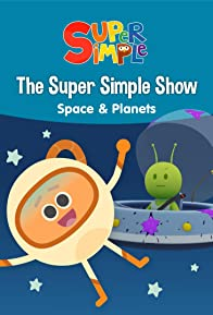Primary photo for The Super Simple Show - Space & Planets
