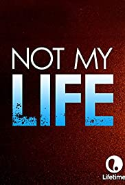 Not My Life(2006) Poster - Movie Forum, Cast, Reviews