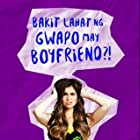 Anne Curtis in Bakit lahat ng gwapo may boyfriend?! (2016)