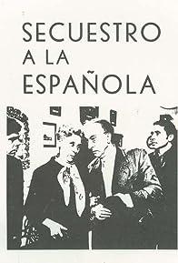Primary photo for Secuestro a la española