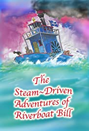 The Steam-Driven Adventures of Riverboat Bill Poster