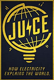 Juice: How Electricity Explains the World Poster