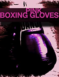 Watch full movie websites Pink Boxing Gloves [HDRip]