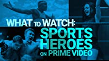 Sports Heroes on Prime Video