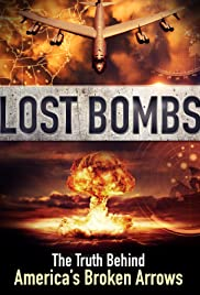 Lost Bombs: The True Story of America's Broken Arrows