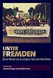 Unter Fremden - Eine Reise zu Europas Neuen Rechten