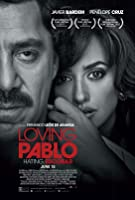 Loving Pablo,毒裁情仇