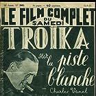 Jany Holt, Jean Murat, and Charles Vanel in Troïka sur la piste blanche (1937)