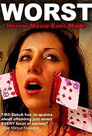 The Worst Horror Movie Ever Made(2005) Poster - Movie Forum, Cast, Reviews
