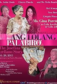 Ang lolang mapagbiro: The Josefina Arellano Story Poster