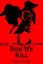 Now We Kill Poster