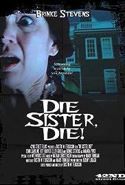 Die Sister, Die!(2013) Poster - Movie Forum, Cast, Reviews