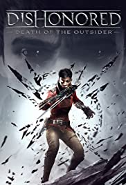 Dishonored: Death of the Outsider Poster