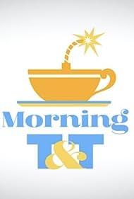 Morning T&T (2019)