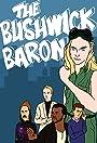 The Bushwick Baron