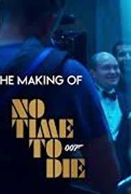 The Making of 'No Time to Die' (2021)