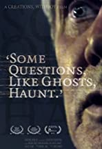Some Questions, Like Ghosts, Haunt