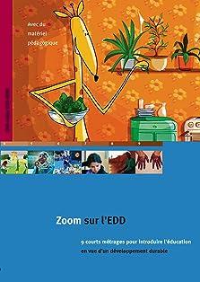 Zoom sur l'EDD: 9 courts-métrages pour introduire l'éducation en vue d'un développement durable (2016)