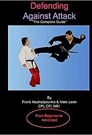 Defending Against Attack 'The Complete Guide' (2008) film en francais gratuit