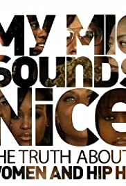 My Mic Sounds Nice: A Truth About Women and Hip Hop Poster