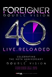 Foreigner Double Vision 40 Live.Reloaded