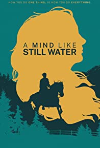 Primary photo for A Mind Like Still Water