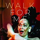 Walk for Me (2016)
