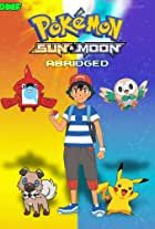 Pokémon Sun and Moon Abridged