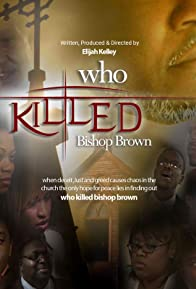 Primary photo for Who Killed Bishop Brown