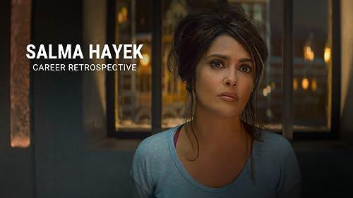 Salma Hayek   Career Retospective