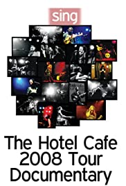 Sing: The Hotel Cafe Tour Documentary Poster