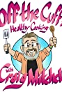 Off the Cuff: Healthy Cooking with Craig Mitchell (2017) Poster