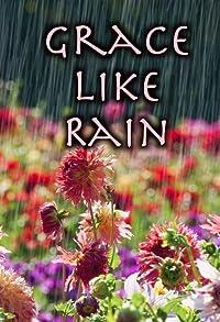 Primary photo for Grace Like Rain