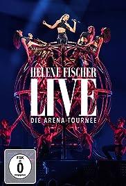 Helene Fischer: Live - Die Arena Tournee Poster