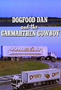 Primary photo for Dogfood Dan and the Carmarthen Cowboy