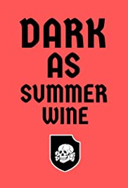 Dark As Summer Wine (2020)