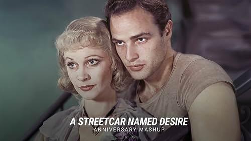 'A Streetcar Named Desire' | Anniversary Mashup
