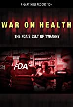 War on Health, FDA's Cult of Tyranny