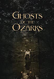 Buenos sitios para ver películas Ghosts of the Ozarks  [HD] by Matt Glass, Jordan Wayne Long