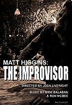 Matt Higgins: The Improvisor