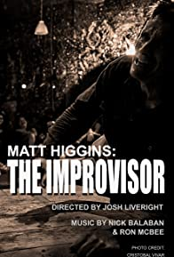 Primary photo for Matt Higgins: The Improvisor