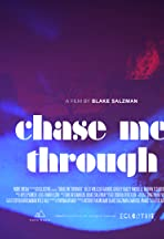 Chase Me Through