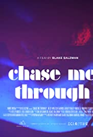 Chase Me Through Poster