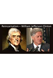Reincarnation: William Jefferson Clinto