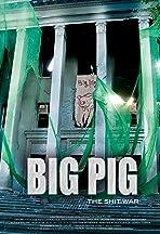 Big Pig: The Shit War