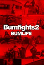 Bumfights 2: Bumlife