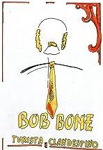 Bob Bone turista e clandestino