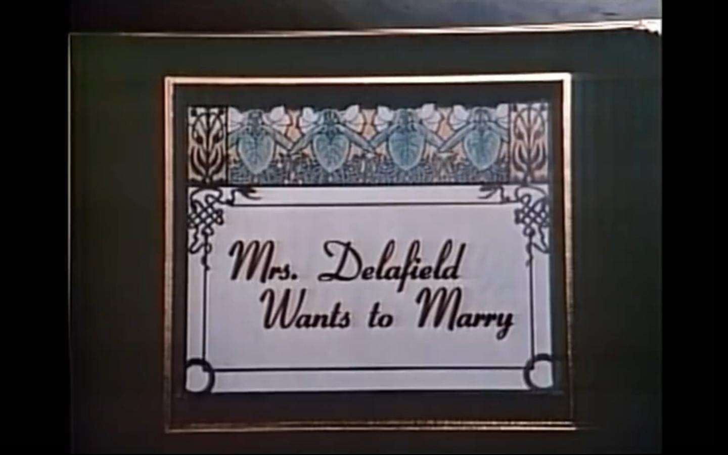 Mrs Delafield Wants To Marry 1986