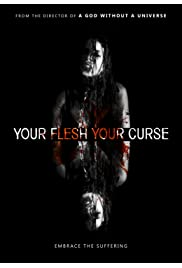 Your Flesh, Your Curse